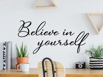 Wall decal for the office that says 'Believe in Yourself' on an office wall.