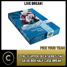 Load image into Gallery viewer, 2016-17 UPPER DECK SERIES 2 - 6 BOX HALF CASE BREAK #H816 - PICK YOUR TEAM -