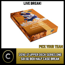 Load image into Gallery viewer, 2016-17 UPPER DECK SERIES 1 - 6 BOX HALF CASE BREAK #H128 - PICK YOUR TEAM -