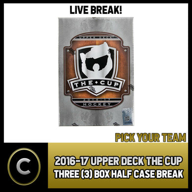 2016-17 UPPER DECK THE CUP - 3 BOX HALF CASE BREAK #H644 - PICK YOUR TEAM -