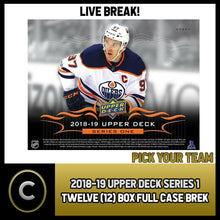 Load image into Gallery viewer, 2018-19 UPPER DECK SERIES 1 - 12 BOX FULL CASE BREAK #H478 - PICK YOUR TEAM -