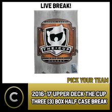 Load image into Gallery viewer, 2016-17 UPPER DECK THE CUP - 3 BOX HALF CASE BREAK #H694 - PICK YOUR TEAM -