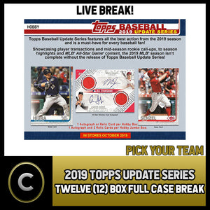 2019 TOPPS UPDATE SERIES BASEBALL 12 BOX FULL CASE BREAK #A463 - PICK YOUR TEAM