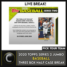 Load image into Gallery viewer, 2020 TOPPS SERIES 2 JUMBO BASEBALL 3 BOX HALF CASE BREAK #A851 - PICK YOUR TEAM