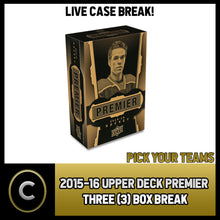 Load image into Gallery viewer, 2015-16 UPPER DECK PREMIER HOCKEY 3 BOX CASE BREAK #H245 - PICK YOUR TEAM -