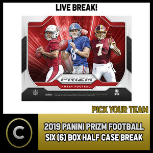 2019 PANINI PRIZM FOOTBALL 6 BOX (HALF CASE) BREAK #F312 - PICK YOUR TEAM