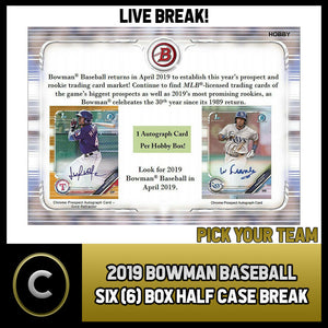 2019 BOWMAN BASEBALL 6 BOX (HALF CASE) BREAK #A213 - PICK YOUR TEAM