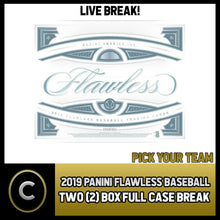 Load image into Gallery viewer, 2019 PANINI FLAWLESS BASEBALL 2 BOX (FULL CASE) BREAK #A620 - PICK YOUR TEAM