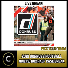 Load image into Gallery viewer, 2019 DONRUSS FOOTBALL 9 BOX (HALF CASE) BREAK #F499 - PICK YOUR TEAM