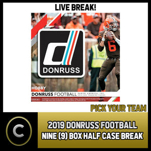 2019 DONRUSS FOOTBALL 9 BOX (HALF CASE) BREAK #F499 - PICK YOUR TEAM