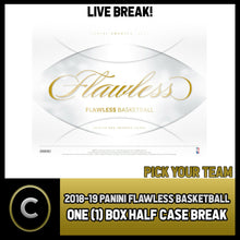 Load image into Gallery viewer, 2018-19 PANINI FLAWLESS BASKETBALL 1 BOX HALF CASE BREAK #B303 - PICK YOUR TEAM