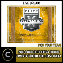 Load image into Gallery viewer, 2019 PANINI ELITE EXTRA BASEBALL 20 BOX (FULL CASE) BREAK #A652 - PICK YOUR TEAM