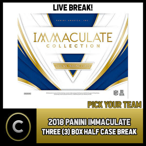 2018 PANINI IMMACULATE FOOTBALL 3 BOX (HALF CASE) BREAK #F050 - PICK YOUR TEAM