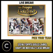Load image into Gallery viewer, 2018 TOPPS GOLD LABEL BASEBALL 8 BOX (HALF CASE) BREAK #A052 - PICK YOUR TEAM