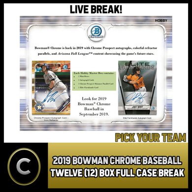 2019 BOWMAN CHROME BASEBALL 12 BOX (FULL CASE) BREAK #A534 - PICK YOUR TEAM