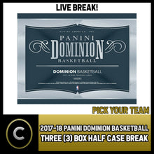 Load image into Gallery viewer, 2017-18 PANINI DOMINION BASKETBALL 3 BOX HALF CASE BREAK #B493 - PICK YOUR TEAM