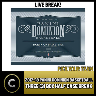 2017-18 PANINI DOMINION BASKETBALL 3 BOX HALF CASE BREAK #B493 - PICK YOUR TEAM