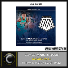 Load image into Gallery viewer, 2019-20 PANINI MOSAIC BASKETBALL 12 BOX (FULL CASE) BREAK #B459 - PICK YOUR TEAM