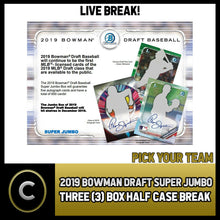 Load image into Gallery viewer, 2019 BOWMAN DRAFT SUPER JUMBO 3 BOX (HALF CASE) BREAK #A658 - PICK YOUR TEAM