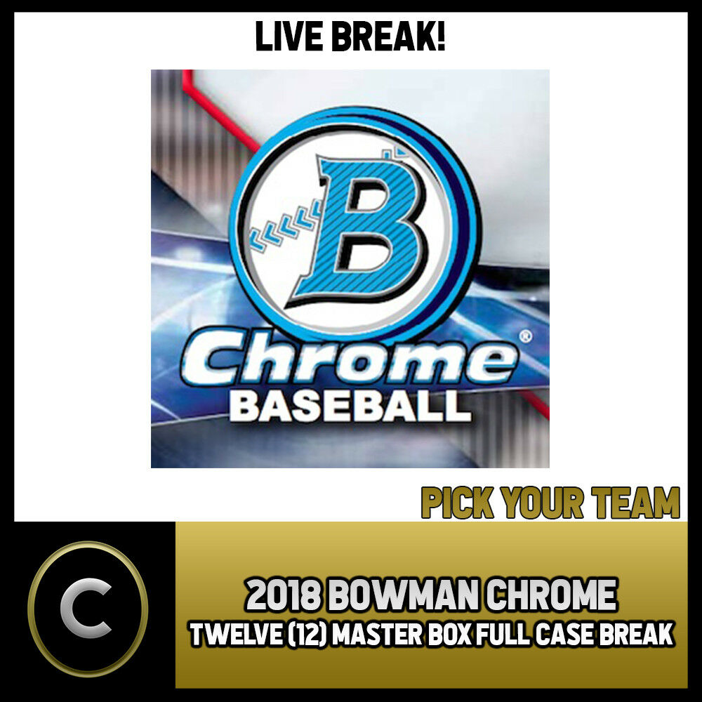 2018 BOWMAN CHROME BASEBALL 12 BOX (FULL CASE) BREAK #A395 - PICK YOUR TEAM