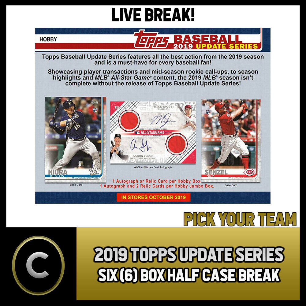 2019 TOPPS UPDATE SERIES BASEBALL 6 BOX HALF CASE BREAK #A464 - PICK YOUR TEAM