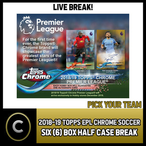 2018/19 TOPPS EPL CHROME SOCCER 6 BOX (HALF CASE) BREAK #S103 - PICK YOUR TEAM