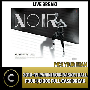 2018-19 PANINI NOIR BASKETBALL 4 BOX (FULL CASE) BREAK #B472 - PICK YOUR TEAM