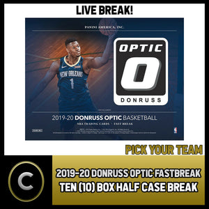 2019-20 DONRUSS OPTIC FAST BREAK 10 BOX (HALF CASE) BREAK #B316 - PICK YOUR TEAM