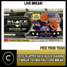 Load image into Gallery viewer, 2013-14 UPPER DECK BLACK DIAMOND 12 BOX (FULL CASE) BREAK #H497- PICK YOUR TEAM