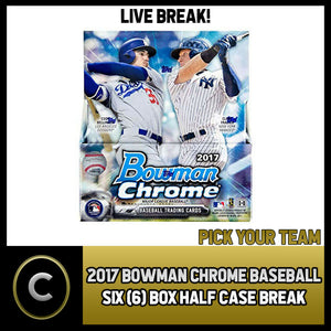 2017 BOWMAN CHROME BASEBALL 6 BOX (HALF CASE) BREAK #A519 - PICK YOUR TEAM