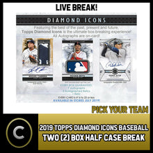 Load image into Gallery viewer, 2019 TOPPS DIAMOND ICONS BASEBALL 2 BOX (HALF CASE) BREAK #A265 - PICK YOUR TEAM