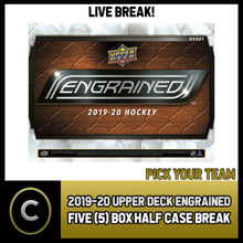 Load image into Gallery viewer, 2019-20 UPPER DECK ENGRAINED 5 BOX (HALF CASE) BREAK #H838 - PICK YOUR TEAM