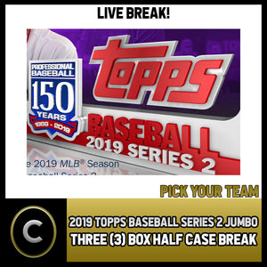 2019 TOPPS BASEBALL SERIES 2 JUMBO 3 BOX HALF CASE BREAK #A415 - PICK YOUR TEAM