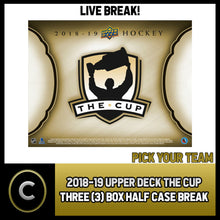 Load image into Gallery viewer, 2018-19 UPPER DECK THE CUP 3 BOX (HALF CASE) BREAK #H525 - PICK YOUR TEAM -