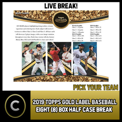 2019 TOPPS GOLD LABEL BASEBALL 8 BOX (HALF CASE) BREAK #A356 - PICK YOUR TEAM