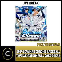 Load image into Gallery viewer, 2017 BOWMAN CHROME BASEBALL 12 BOX (FULL CASE) BREAK #A518 - PICK YOUR TEAM