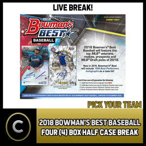 2018 BOWMAN'S BEST BASEBALL 4 BOX (HALF CASE) BREAK #A196 - PICK YOUR TEAM