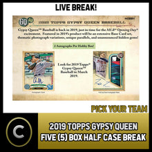 Load image into Gallery viewer, 2019 TOPPS GYPSY QUEEN BASEBALL 5 BOX (HALF CASE) BREAK #A140 - PICK YOUR TEAM