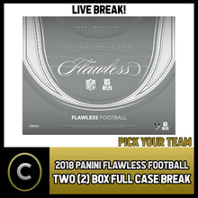 Load image into Gallery viewer, 2018 PANINI FLAWLESS FOOTBALL 2 BOX (FULL CASE) BREAK #F151 - PICK YOUR TEAM