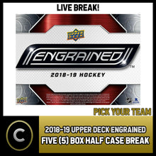 Load image into Gallery viewer, 2018-19 UPPER DECK ENGRAINED 5 BOX (HALF CASE) BREAK #H329 - PICK YOUR TEAM -