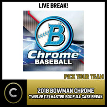Load image into Gallery viewer, 2018 BOWMAN CHROME BASEBALL 12 BOX (FULL CASE) BREAK #A1039 - PICK YOUR TEAM