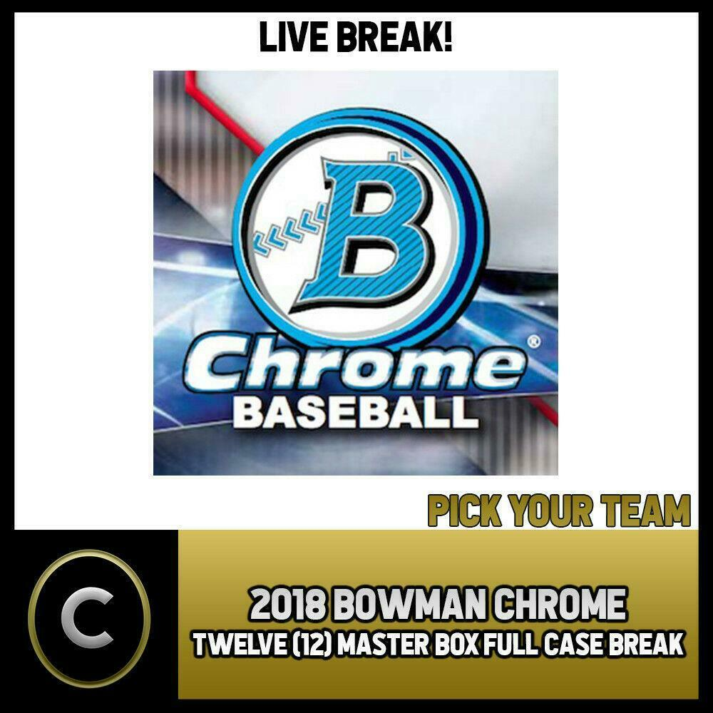 2018 BOWMAN CHROME BASEBALL 12 BOX (FULL CASE) BREAK #A1039 - PICK YOUR TEAM