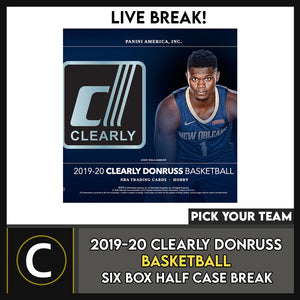 2019-20 CLEARLY DONRUSS BASKETBALL 6 BOX HALF CASE BREAK #B528 - PICK YOUR TEAM