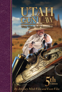 "Utah Gun Law 5th Edition: With ""Plain-Talk"" Summaries (Paperback - Now Available!)"