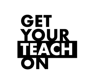Get Your Teach On