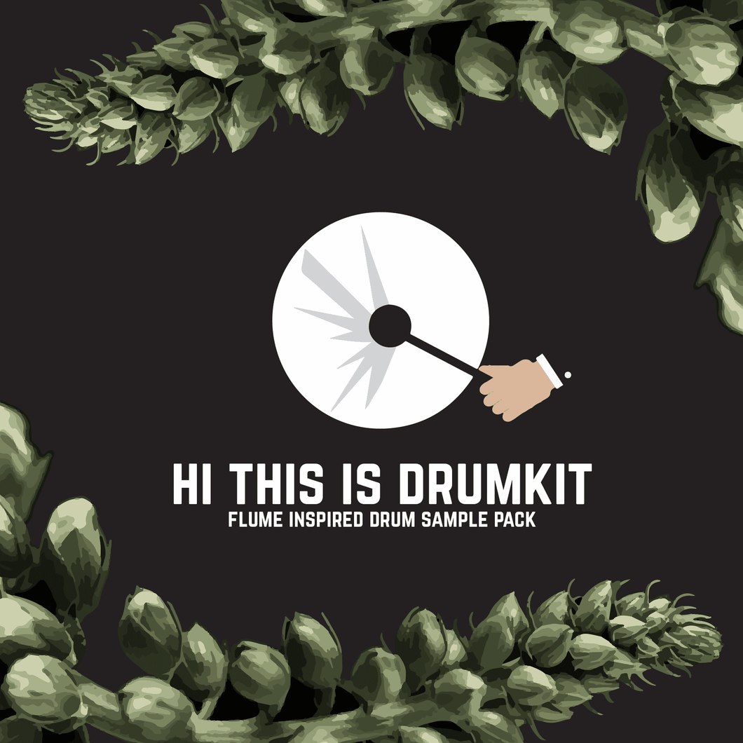 HI THIS IS DRUMKIT - Flume Inspired Drum Sample Pack
