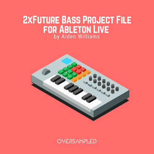 2xFuture Bass Project File for Ableton Live by Aiden Williams
