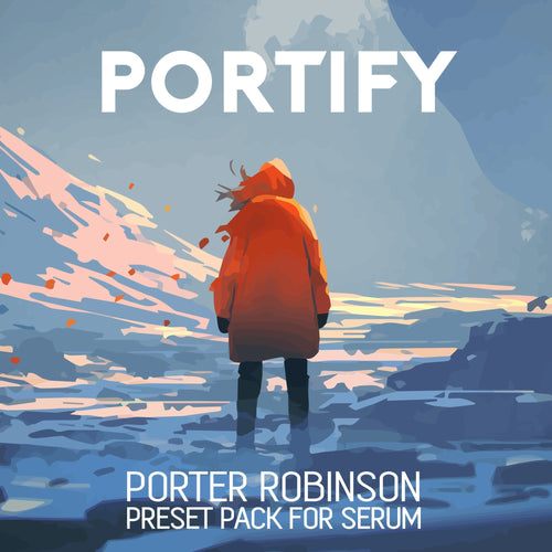PORTIFY - Porter Robinson Inspired Serum Preset Pack