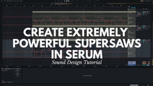Load image into Gallery viewer, Extremely Powerful Supersaws | Xfer Serum | Project File