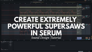 Extremely Powerful Supersaws | Xfer Serum | Project File
